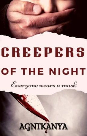 Creepers of the Night by Satarupa_Official