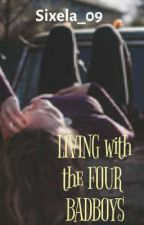 LIVING with  the FOUR BADBOYS (On Going) by AlexatheMALDITA
