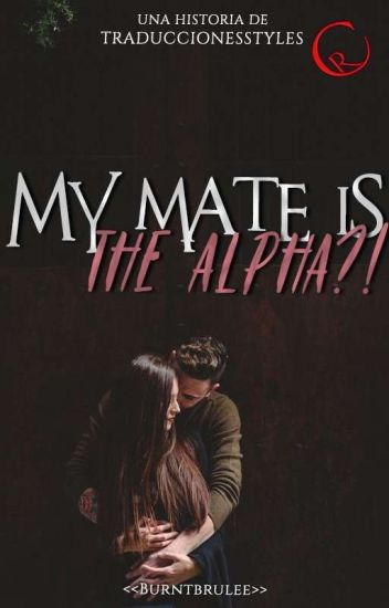 My mate, is the alpha?! *spanish* [Editando]