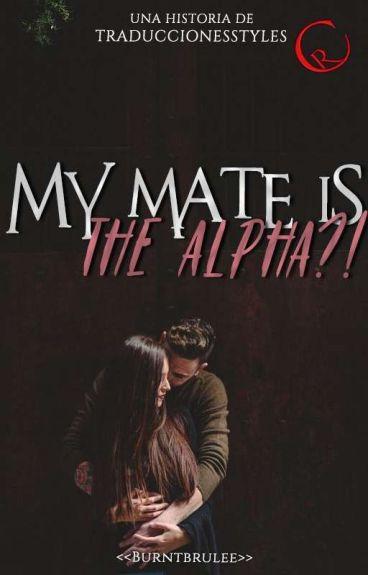 My mate, is the alpha?! *spanish* [Editando]