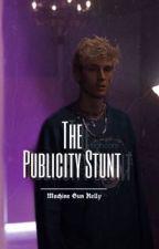 The Publicity Stunt   Machine Gun Kelly by sighcarls