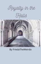 Royalty in the Halls by FriedaTheWeirdo