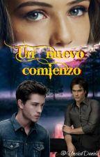 Un Nuevo Comienzo *Corrigiendo* by YessicaDaniela
