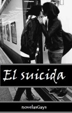 El Suicida (Gay - Yaoi) by novelasGays