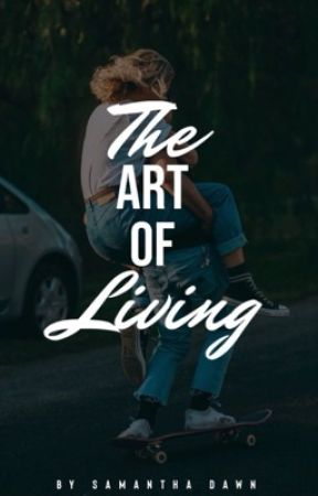 The Art Of Living by rainysam