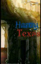 Haunting Texas by SilverDragon1967