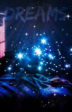 Dreams by AllyGirl203