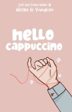 Hello, Cappuccino (Lost and Found #1)✓ by youngkore