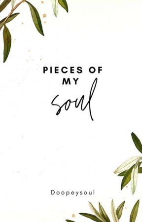 Pieces Of My Soul. (Poetry) by doopeysoul