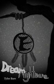 Dream Nightmare by TylerBare98