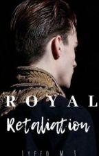 Royal Retaliation  by Lyfeo_M_Jay