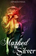 Marked in Silver ๑ m.c. [The Bound: Book Two] by Liz_Vega