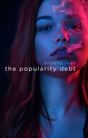 The Popularity Debt - TEASER ONLY by bryonymagee