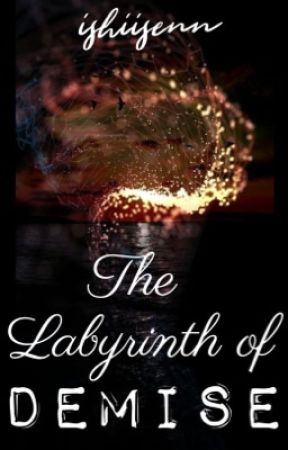 The Labyrinth of Demise by ishiisenn