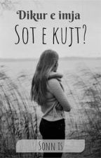 Dikur e imja, Sot e kujt? by Sonn_is