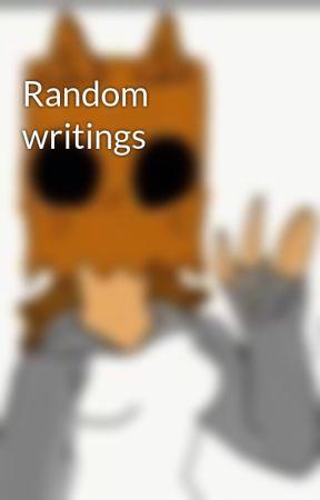 Random writings by Lesbian_Hooman_12