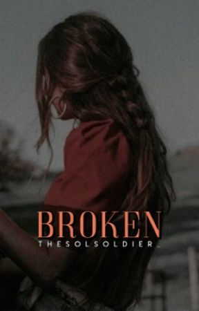 Broken ✔️ by TheSolSoldier_