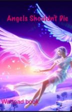 Angels shouldn't die by kawaii_meow