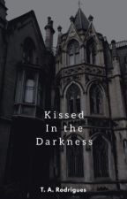 Kissed in the darkness by Tay_Angel_