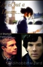 Life is but a Dream... (A Sherlock Fanfiction) [Wattys 2016] by jedihobbitwizard