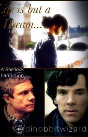 Life is but a Dream... (A Sherlock Fanfiction) by jedihobbitwizard