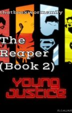 The Reaper; Book Two by thatbookwormemily
