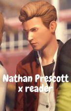 Nathan Prescott x reader by LifeIs_HellaStrange