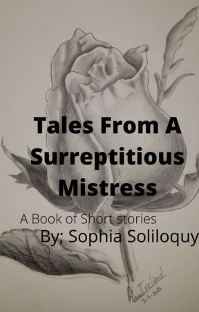 Tales From A Surreptitious Mistress by SophiaSoliloquy