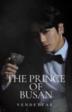 The Prince of Busan || ᴊᴊᴋ ♛ ✔ [editing ✎] by Vendettae_