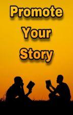 PROMOTE your story (2020) by abigailwarren16
