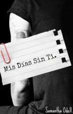 Mis días sin ti. |H.S| by SamanthaOdell7