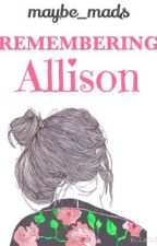 Remembering Allison by maybe_mads