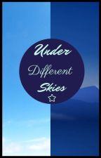 Under Different Skies by OneBoringWriter