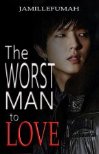 The Worst Man To Love ~EOS SETH by JFstories