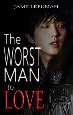 The Worst Man To Love  ( Eos Seth ) by JFstories