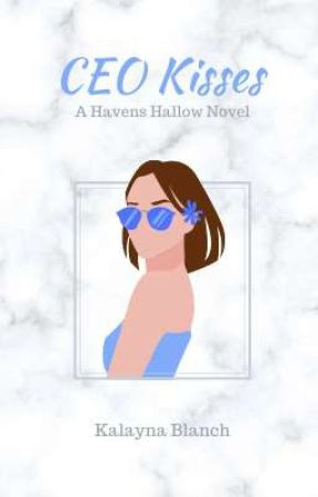 CEO Kisses [A Havens Hallow Novel] by JustMeLayna
