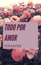 Todo por amor(Yuri) by yohay69