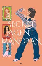 Secret Agent Manoban || ■ by Binibining_psalmxx