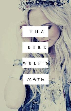 The Dire Wolf's Mate by AmericanCowGirl19