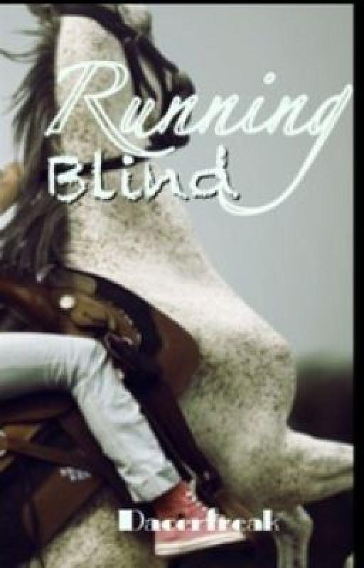Running Blind by dacerfreak