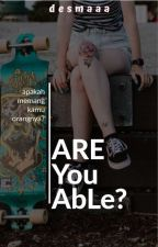 are you able? by dedesmaa