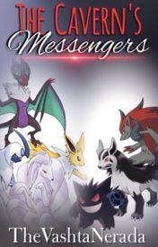 The Cavern's Messengers [Pokemon fanfiction] by TheVashtaNerada