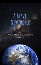 A Brave New World by Wajeehuddin