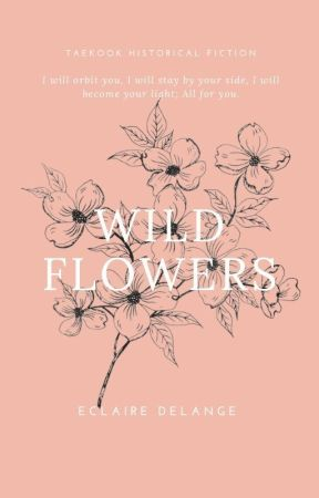 Wild Flowers by eclairedelange