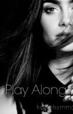 Play Along || m.c. by helloohemmo