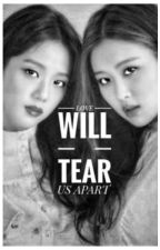 LOVE WILL TEAR US APART by kukierosie