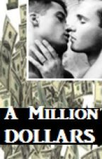 A Million Dollars... by Murderous_Intentions