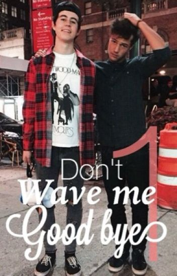Don't wave me good bye (cash/nameron) boyxboy