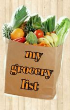 my grocery list by parkercannibal
