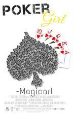 Poker Girl  by Magicarl